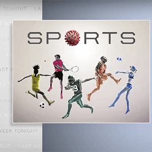 Sports during coronavirus (Last Week Tonight with John Oliver - YouTube)