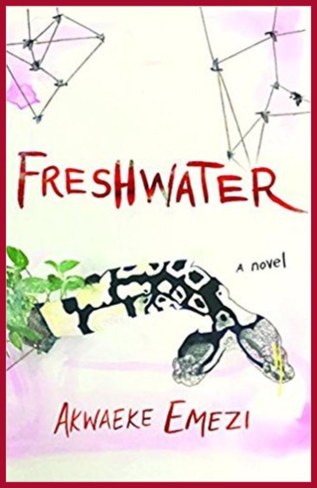 Fresh Water by Akwaeke Emezi