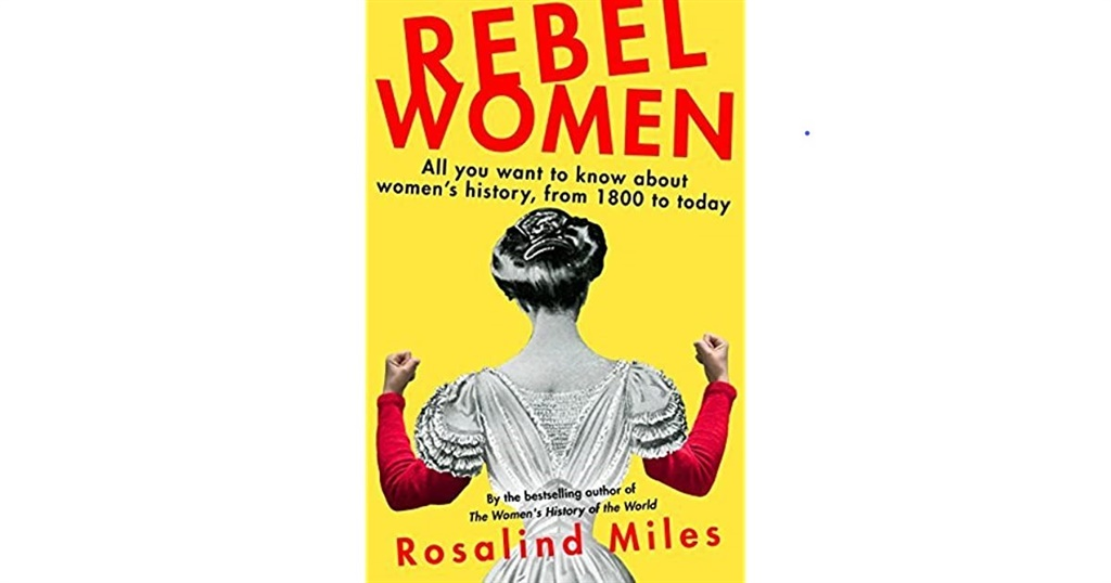Rosalind Miles Rebel Women.