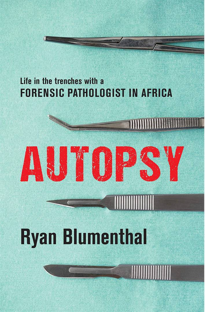 Autopsy — Life in the Trenches with a Forensic Pathologist in Africa.