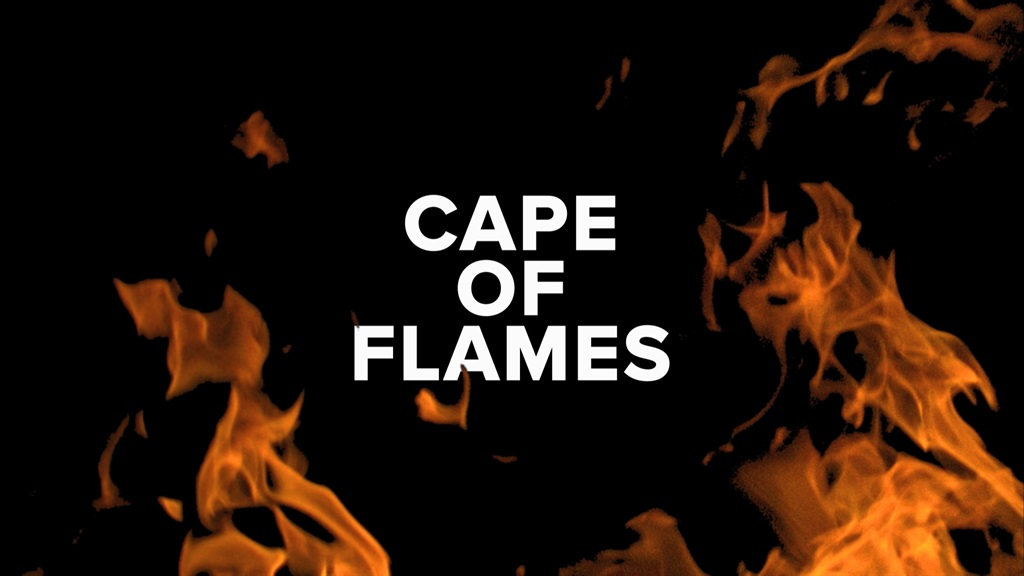 DOCUMENTARY: The Cape of flames - it takes just one spark to ignite a catastrophe
