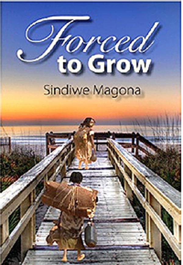 Forced to Grow by Sindiwe Magona (David Philip Pub