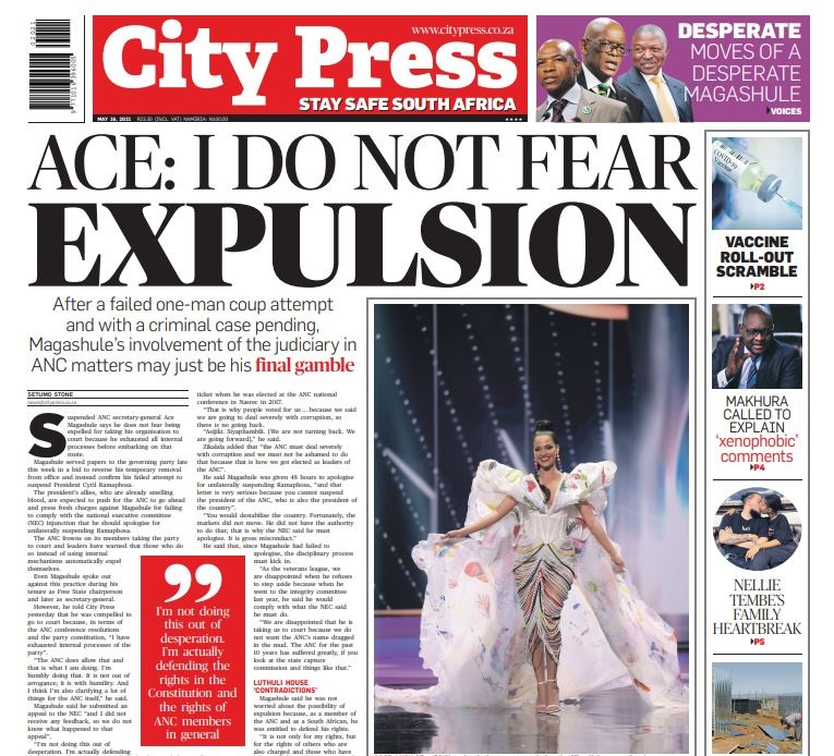 What's in City Press: Ace: 'I do not fear expulsion'; Scramble to get vaccinations right