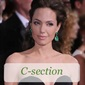 "After Jolie's first biological child, Shiloh, was born via C-section in 2006, Jolie told Vanity Fair: ""I had a C-section and I found it ... a fascinating miracle of what a body can do."
