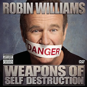 robin williams, weapons of self destruction, suici