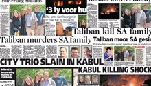NEWSPAPERS: Shock over Taliban killing of SA family in Kabul