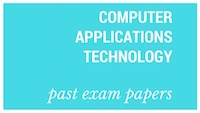 Old matric papers Computer Application Technology