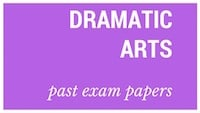 Old matric papers dramatic arts