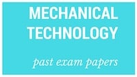 Old matric papers Mechanical Technology
