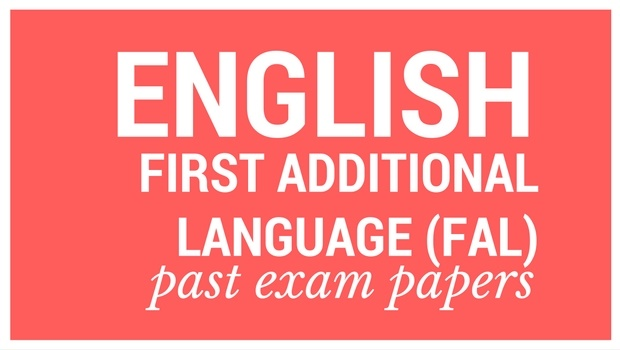Past matric exam papers: English First Additional Language (FAL
