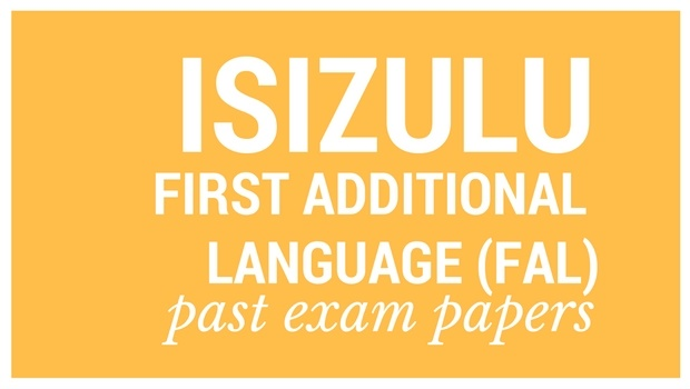 Past matric exam papers: IsiZulu First Additional Language