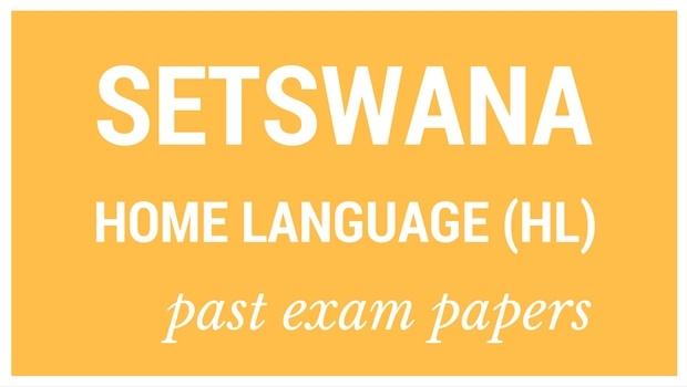 Past matric exam papers: Setswana Home Language (HL) | Parent24
