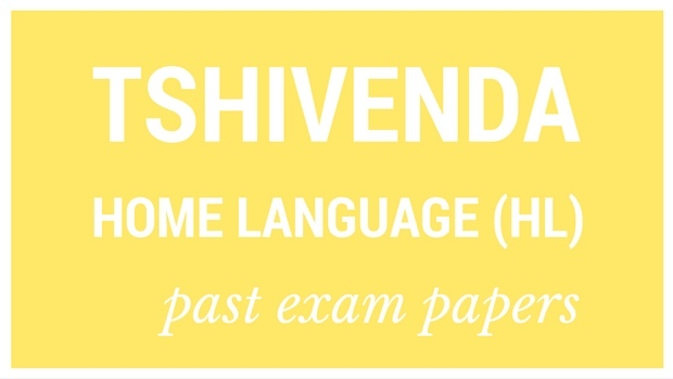 Past matric exam papers: Tshivenda Home Language (HL) | Parent24