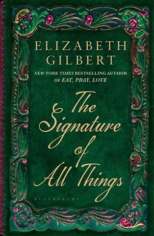 THE SIGNATURE OF ALL THINGS (R243.54) is Elizabeth Gilbert's, author of the super-hit Eat, Pray, Love, first novel in twelve years. It's an extraordinary story of botany, exploration and desire, spanning much of the eighteenth and nineteenth centuries.