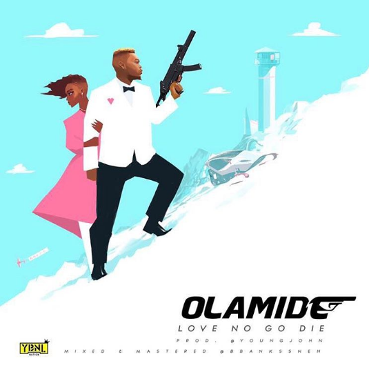 love no go die by olamide
