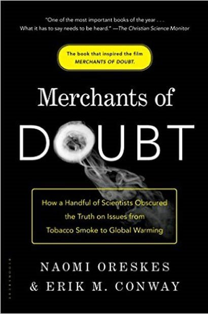 Merchants of Doubt by Erik M. Conway and Naomi Ore