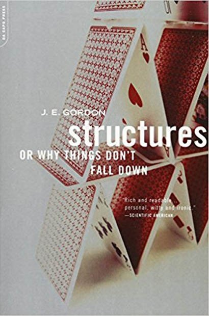 Structures Or Why Things Don't Fall Down by J.E. G