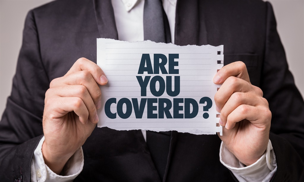 Make sure you are fully covered with your insurance company at all times.