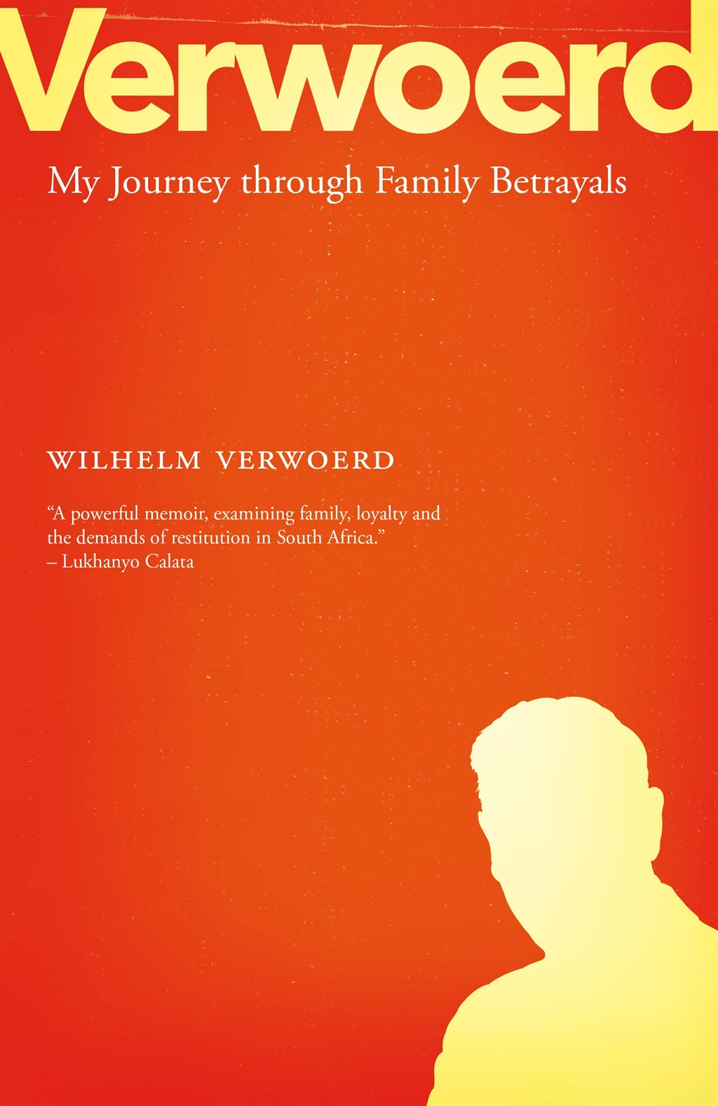 Verwoerd: My Journey through Family Betrayals written by Wilhelm Verwoerd, published by Tafelberg Publishers.