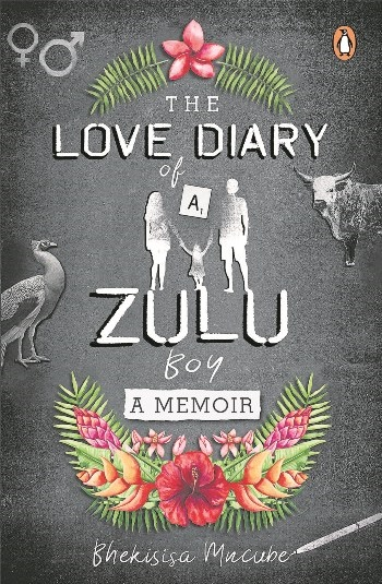 Bekisisa Mncube's book, The Love Diary of a Zulu boy; A Memoir.