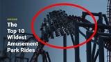 Watch: The 10 Wildest Amusement Park Rides