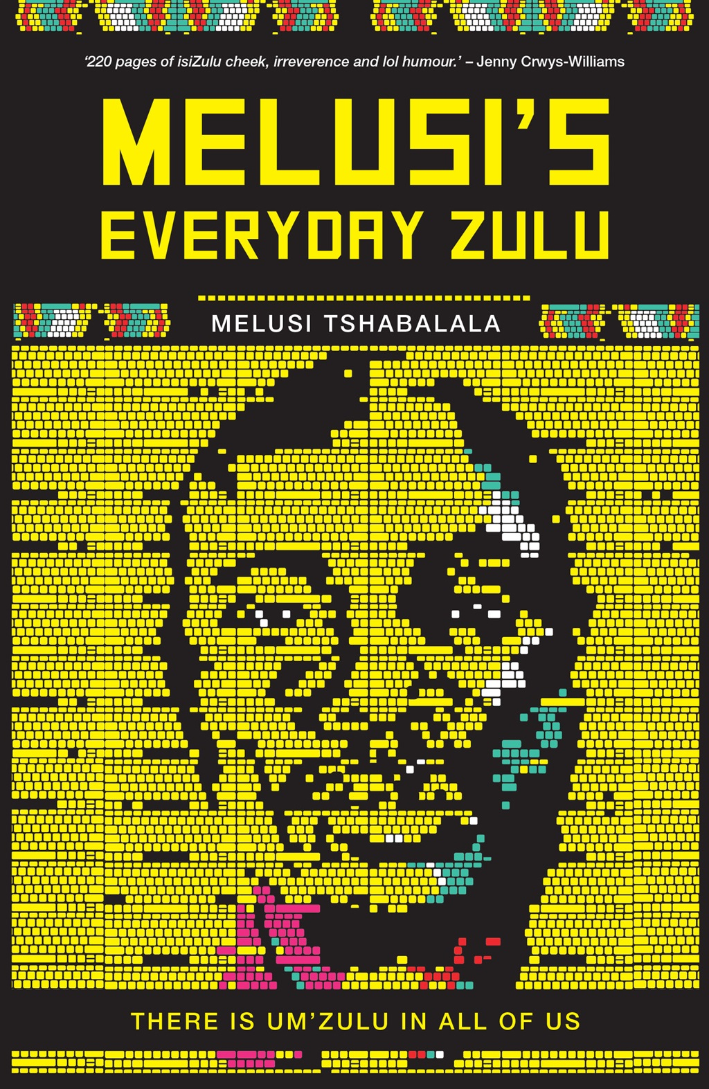 Melusi's Everyday Zulu: There's um'Zulu in all of us is written by Melusi Tshabalala and published by Jonathan Ball Publishers.
