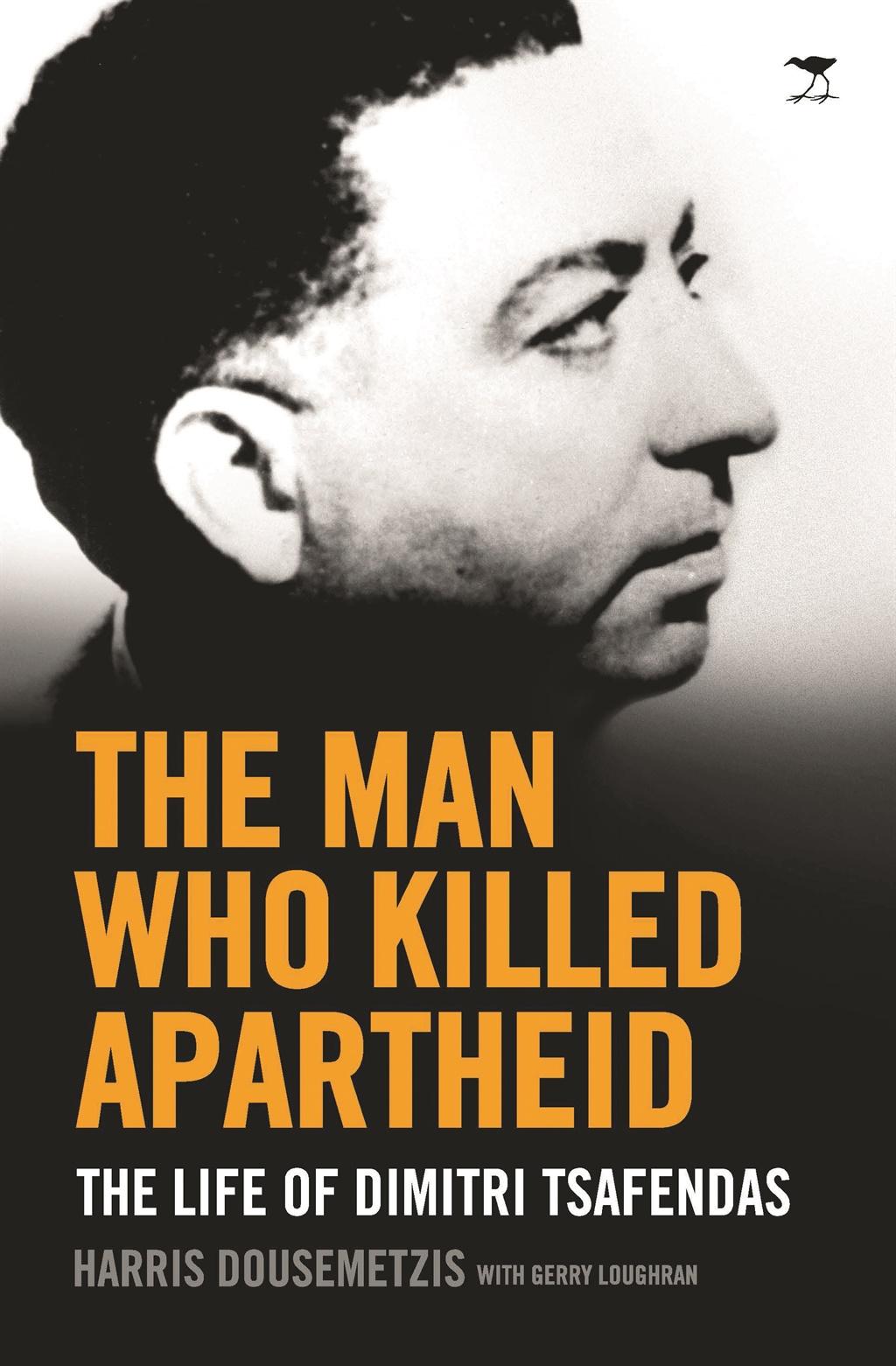 The Man Who Killed Apartheid: The Life of Dimitri Tsafendas, by Harris Dousemetzis, published by Jacana Media.
