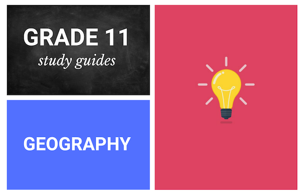 Grade 11 study guides: Geography