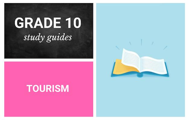 Grade 10 study guides: Tourism | Parent24