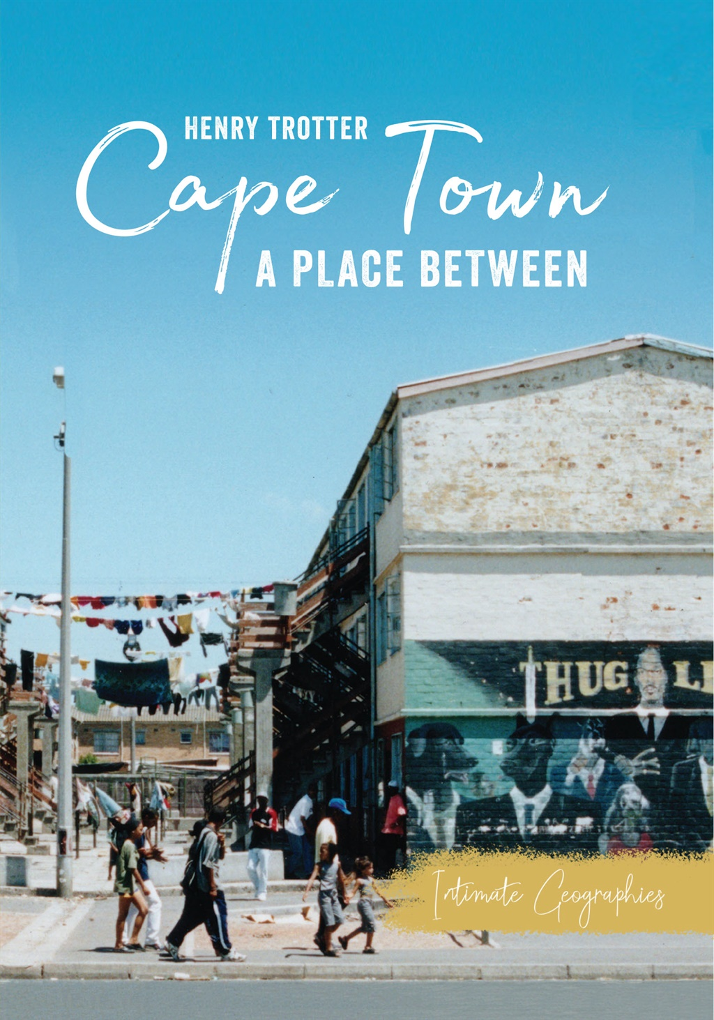 Cape Town: A Place Between by Henry Trotter, published by Catalyst Press.