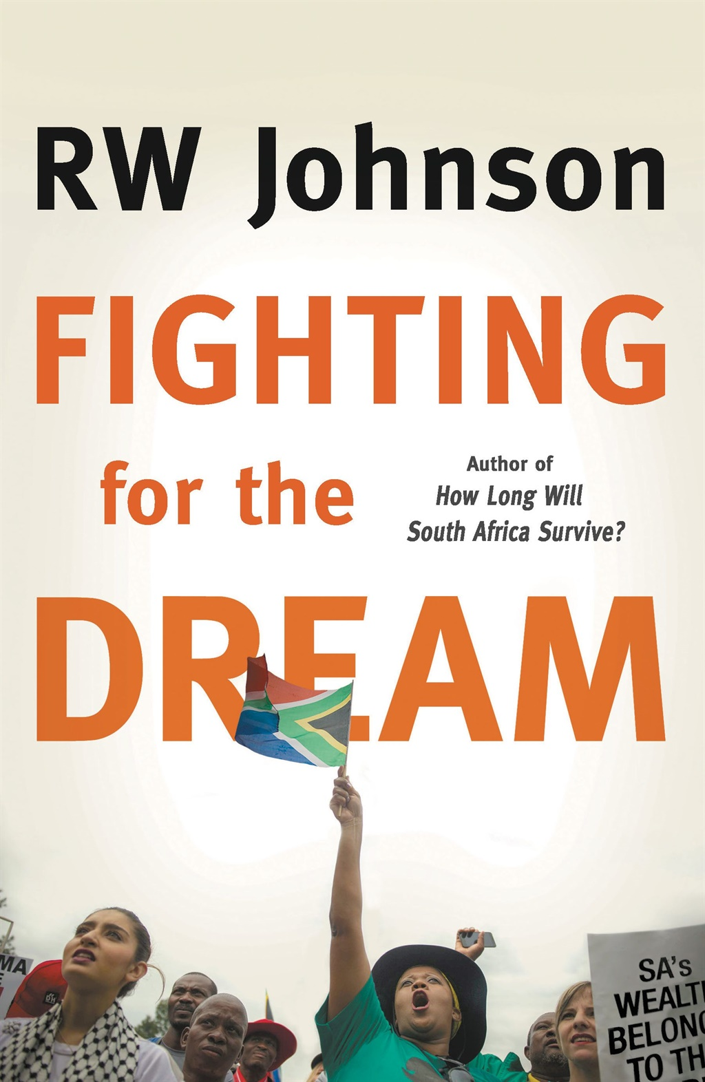 Fighting for the Dream by RW Johnson (Jonathan Ball Publishers).