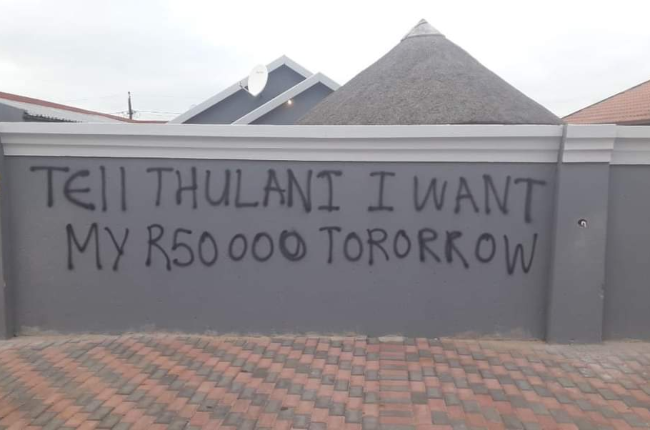 Someone is really unhappy with Thulani because they want their money back.