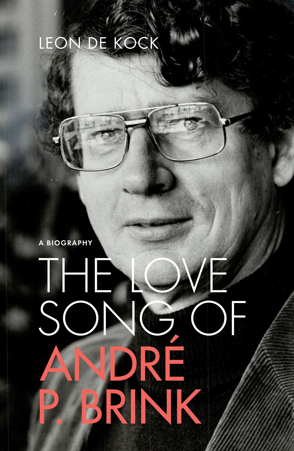 This is an extract from The Love Song of André P Brink by Leon de Kock published by Jonathan Ball Publishers.