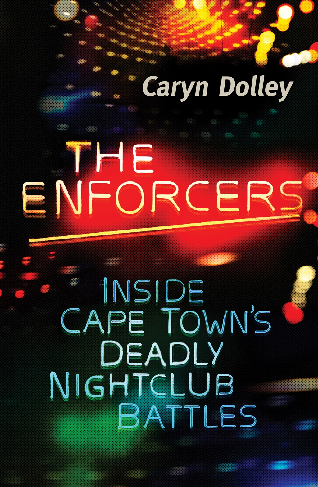 The Enforcers by Caryn Dolley, published by Jonathan Ball Publishers.