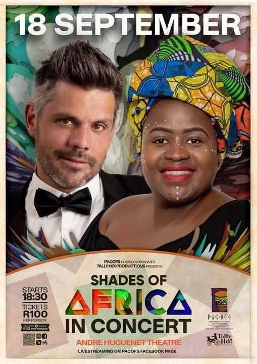'Shades of Africa' is die eerste aanbieding wat Pacofs aanvaar het nadat 'n beroep gedoen is op kunstenaars om produksies voor te lê. Dit vind op 18 September in die André Huguenet-teater in Bloemfontein plaas met die sangers Christof van der Berg en Ziné Gwija en Jaco Griessel as musiekleier.