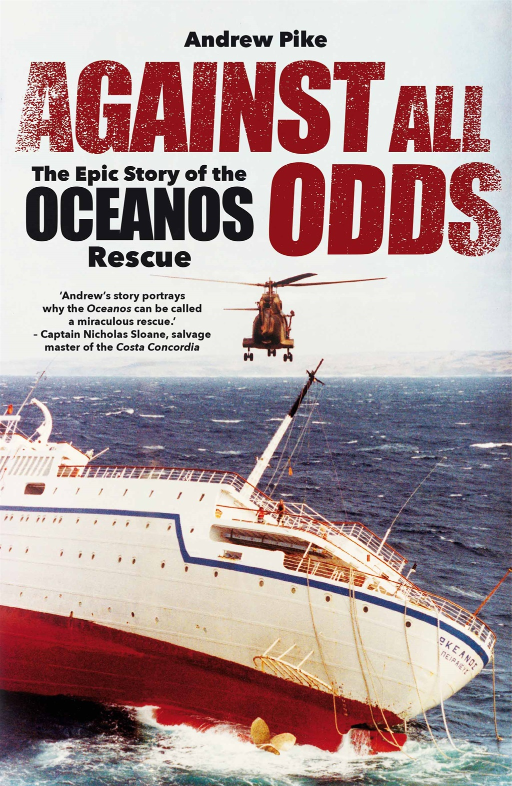Against All Odds: The Epic Story of the Oceanos Rescue by Andrew Pike, published by Jonathan Ball Publishers.