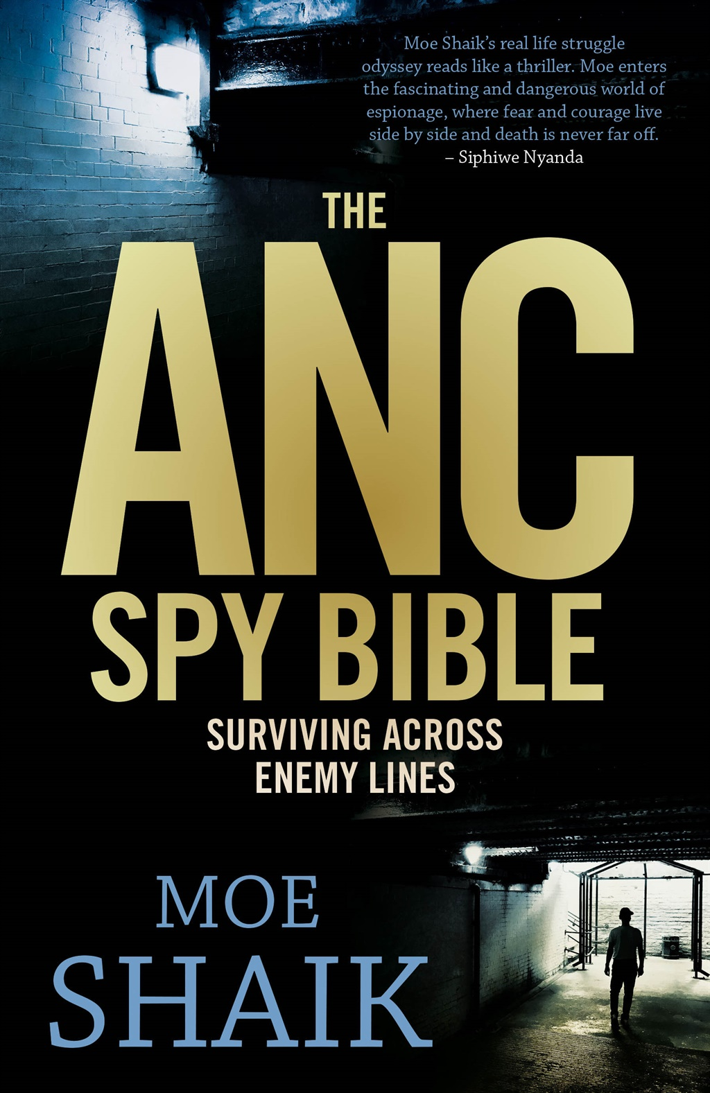 The ANC Spy Bible: Surviving across enemy lines by Moe Shaik is published by Tafelberg Publishers.